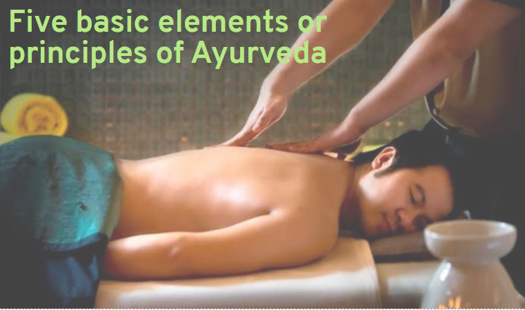 Five basic elements or principles of Ayurveda
