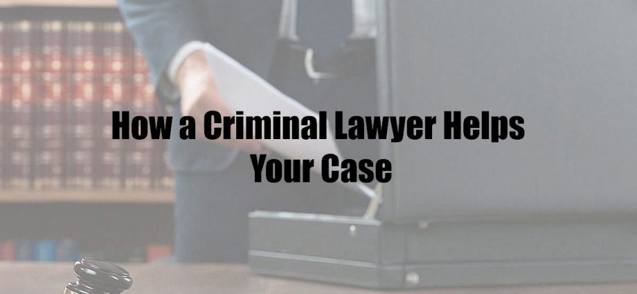 How a Criminal Lawyer Helps Your Case